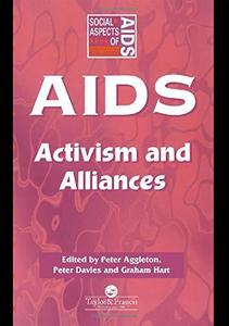 AIDS: Activism and Alliances (Social Aspects of Aids Series)