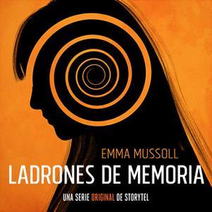 «Ladrones de memoria - T1E07» by Emma Mussoll