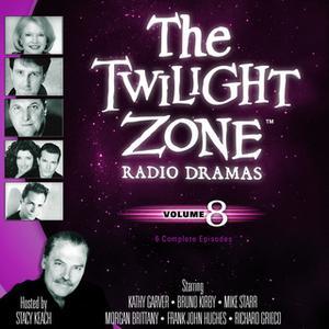 «The Twilight Zone Radio Dramas, Vol. 8» by Various Authors