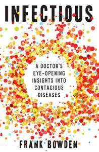 Infectious: A Doctor's Eye-Opening Insights into Contagious Diseases