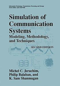 Simulation of Communication Systems: Modeling, Methodology, and Techniques