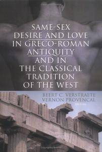 Same-Sex Desire and Love in Greco-Roman Antiquity and in the Classical Tradition of the West (Repost)