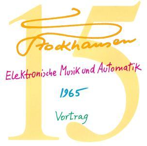 Karlheinz Stockhausen - Text-CD 15 - Elektronische Musik und Automatik 1965 (2007) {Stockhausen-Verlag}