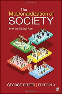 The McDonaldization of Society: Into the Digital Age Ninth Edition