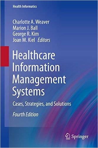 Healthcare Information Management Systems: Cases, Strategies, and Solutions, 4th edition