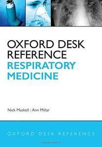 Oxford Desk Reference: Respiratory Medicine (Oxford Desk Reference Series)(Repost)