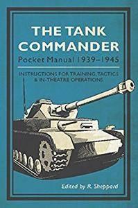 The Tank Commander Pocket Manual: 1939-1945