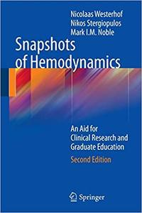 Snapshots of Hemodynamics: An Aid for Clinical Research and Graduate Education Second Edition Ed 2