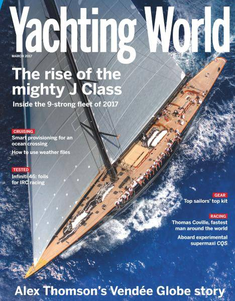 Yachting World - March 2017