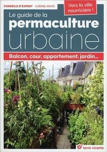 "Carine Mayo, ""Le guide de la permaculture urbaine : Balcon, cour, appartement, jardin…"""