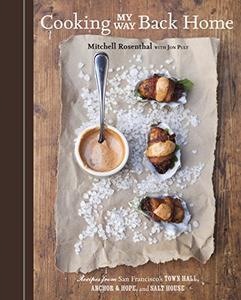 Cooking My Way Back Home: Recipes from San Francisco's Town Hall, Anchor & Hope, and Salt House [Repost]