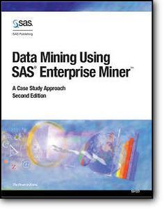 SAS Institute, «Data Mining Using SAS Enterprise Miner: A Case Study Approach» (2nd edition)