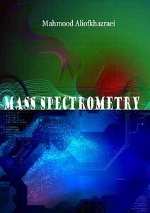 """Mass Spectrometry"" ed. by Mahmood Aliofkhazraei"