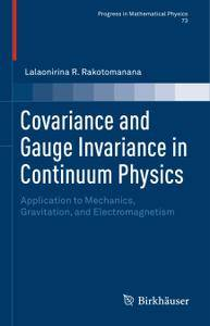 Covariance and Gauge Invariance in Continuum Physics: Application to Mechanics, Gravitation, and Electromagnetism