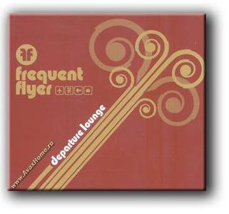 VA - Frequent Flyer: Departure Lounge  (2005)