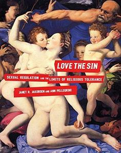 Love the Sin: Sexual Regulation and the Limits of Religious Tolerance (Sexual Cultures)