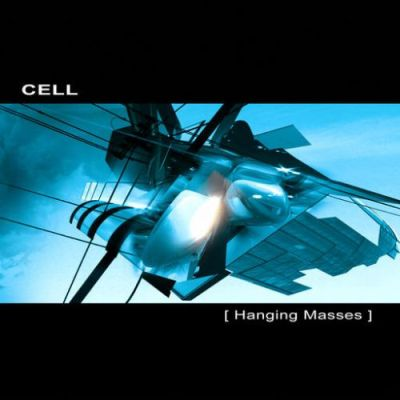 Cell - Hanging Masses (2009)