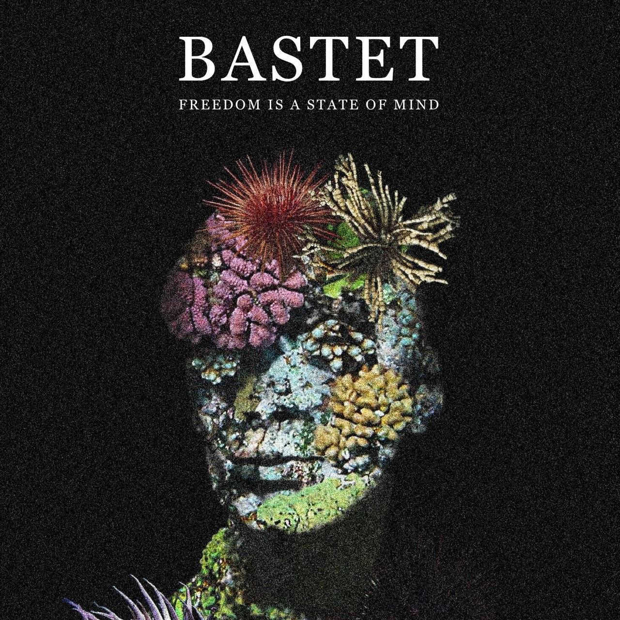 Bastet - Freedom is a State of Mind (2016)