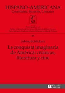 La conquista imaginaria de América: crónicas, literatura y cine