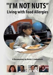 I'm Not Nuts: Living with Food Allergies (2009)