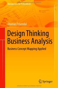 Design Thinking Business Analysis: Business Concept Mapping Applied (repost)