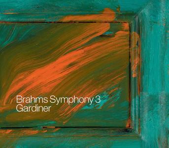 John Eliot Gardiner - Brahms: Symphony No. 3 (2009) [Official Digital Download 24/48]