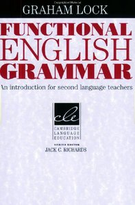 Functional English Grammar: An Introduction for Second Language Teachers (Cambridge Language Education)