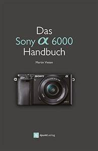 Das Sony Alpha 6000 Handbuch