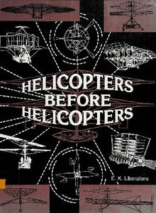 Helicopters Before Helicopters