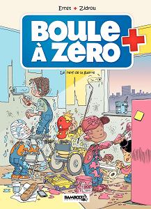 Boule à Zéro - Tome 5 - Le Nerf de la Guerre