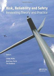 Risk, Reliability and Safety: Innovating Theory and Practice: Proceedings of ESREL 2016