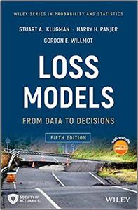 Loss Models: From Data to Decisions, 5 edition