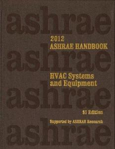 2012 ASHRAE Handbook - Heating, Ventilating, and Air-Conditioning Systems and Equipment (SI Edition)