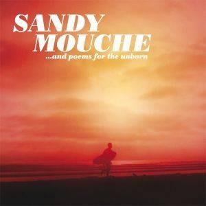 Sandy Mouche - ...And Poems For The Unborn (2006)