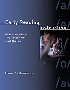Early Reading Instruction What Science Really Tells Us about How to Teach Reading (Bradford Books)