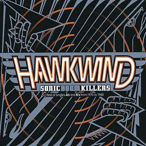 Hawkwind - Sonic Boom Killers: Best Of Singles A's And B's from 1970 to 1980