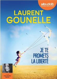 """Laurent Gounelle, """"Je te promets la liberté"""""""