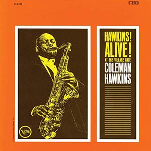 Coleman Hawkins - Hawkins! Alive! At The Village Gate (Live, 1962 - Expanded Edition) (1963/2019)