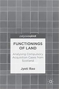 Functionings of Land: Analysing Compulsory Acquisition Cases from Scotland