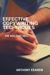 «Effective Copywriting Techniques: The Ads That Sell» by Anthony Ekanem