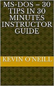 MS-DOS - 30 Tips in 30 Minutes Instructor Guide