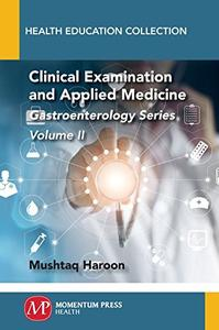 Clinical Examination and Applied Medicine, Volume II: Gastroenterology Series