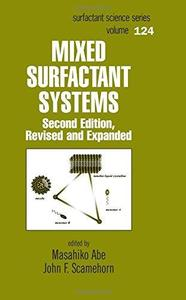 Mixed Surfactant Systems, Second Edition (Surfactant Science)