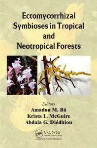Ectomycorrhizal Symbioses in Tropical and Neotropical Forests (repost)