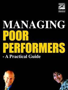 Managing Poor Performers - A Practical Guide