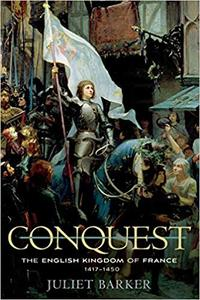 Conquest: The English Kingdom of France, 1417–1450