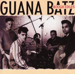 Guana Batz - Rough Edges (1988) {Harry May Records MAYO CD 535 rel 2004}