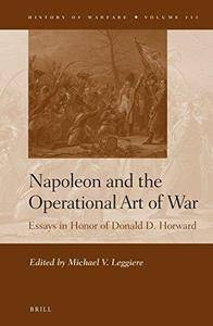 Napoleon and the Operational Art of War (History of Warfare) (Repost)