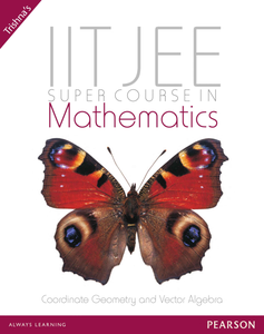 Super Course In Mathematics For The IIT-JEE: Coordinate Geometry And Vector Algebra