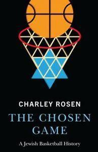 The Chosen Game : A Jewish Basketball History